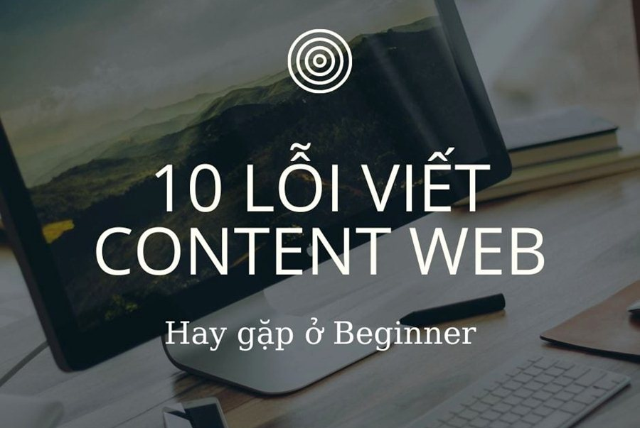 10 lỗi viết content website hay gặp